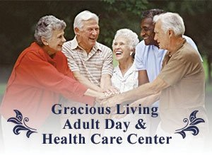 Gracious Living Adult Day & Health Care Center